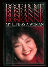 Roseanne - My Life as a Woman in Kingwood, Texas